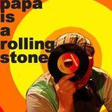 Papa Is A Rolling Stone (Papa Zura)
