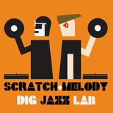 SCRATCH & MELODY - DIG JAZZLAB MIX #04