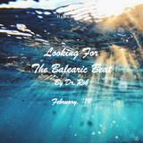 #95 Dr Rob / Looking For The Balearic Beat / February 2019