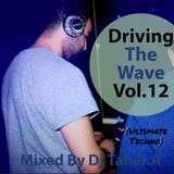 Driving The Wave Vol 12 (Ultimate Techno) Mixed By Dj Taher.A