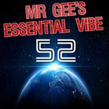 Mr Gee's Essential Vibe Show No 52 - LIVE From Blackpool (17th May 2018)