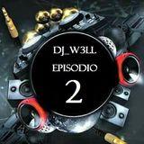 DJ W3LL EPISODIO 2