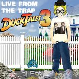 Live From The Trap-Duck Tales Episode 3
