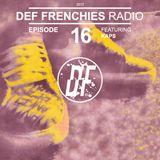 Def Frenchies Radio ep.16