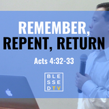 Blessed Sundays: Remember, Repent, Return