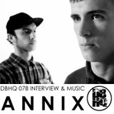 DBHQ 078 ANNIX Interview & Music Exclusive to Drum and Bass HQ