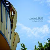rewind 2016 adventure