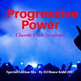 PROGRESSIVE POWER - special edition mix 2017 (club classics)
