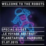 """Welcome To The Robots"" @ ""le voyage abstrait"", Planetarium Hamburg, 31.07.2015"