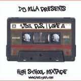 Dj M.i.A's High School Mixtape : 1992 p.s. I Love U!