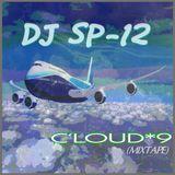 DJ SP-12 C'LOUD*9 (MixTape)
