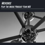Menshee - Play The Music Podcast Year Mix 2018