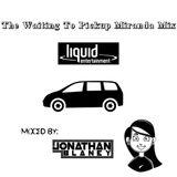 The Waiting To Pickup Miranda Mix
