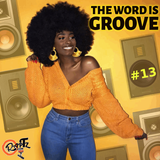THE WORD IS GROOVE #13 (Radio RapTz)