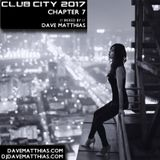 Club City 2017 | Chapter 7