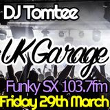 DJ Tomtee @ Radio Show (29th March 2019) Pt. 2 - UK GARAGE/House End