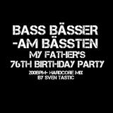 Sven Tastic - Bass ☆ Bässer ☆ am Bässten @ My father's 76th birthday Party