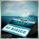 DJ BIGICE - ACID ICEBERG (www.fb.com/djbigice)