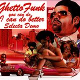 GhettoFunk you can do, I can do better