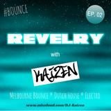 REVELRY - Episode 02 ft Kaizen