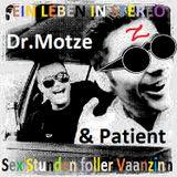 Dr.Motze & Der Patient - Sex Stunden Foller Vaanzinn