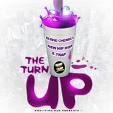 The Turn Up (Live On Trap Nightz) Mixed On Blend God Radio (New Hip Hop & Trap)