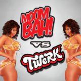 Moombah VS Twerk