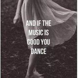 Trevor Fung: and if the music is good you dance....