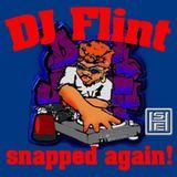 DJ Flint Snapped Again