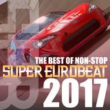 THE BEST OF NON-STOP SUPER EUROBEAT 2017 <自分得Mix>