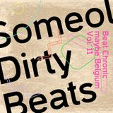 "BeatChronic presents ""Maybe Belgium"" #11 : Someol'Dirty Beats"