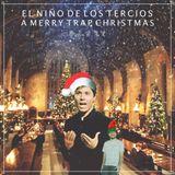 A Merry Trap Christmas (Christmas Music Trap mix) - El Niño De Los Tercios (Christmas Trap DJ Set)