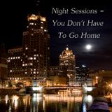 Night Sessions - You Don't Have to Go Home