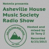 Asheville House Music Society Radio Show hosted and mixed by DJ Tony Z 08232015