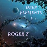 DEEP ELEMENTS 3 - ROGER Z