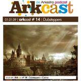 ARKcast 14- Dubsteppers 2008