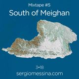 #5: South of Meighan