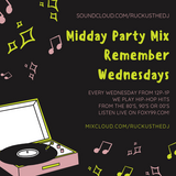Midday Party Mix 021319 - Remember Weds - 90's & 00's Hip-Hop/Rap