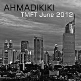 AHMADIKIKI - Too Much Free Time - June 2012