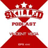 Skilled Nights Podcast #040 by Vincent Vega
