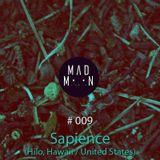 MadMoon #009 - Sapience