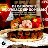 THROWBACK HIP HOP RADIO [REC.DATE: 30TH MARCH 2004] - DJ CAUJOON