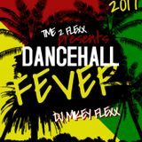 DANCEHALL FEVER VOL1 2017 MIXED BY MIKEY FLEXX
