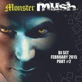 Monster Mush - Dj Set - Part 2 - #F15