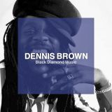 * DENNIS BROWN * Black Diamond Music - Tribute