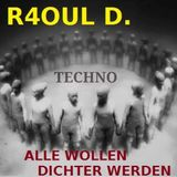 R4OUL D. ♫ - Alle Wollen Dichter Werden