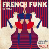French Funk vol.1 : Superchic Génial by DJ Prez