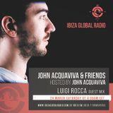 Luigi Rocca Guest Mix - John Acquaviva & Friends on Ibiza Global Radio