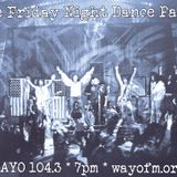 Brothers & Sisters the time has come for...   The Friday Night Dance Party! 1/20/17