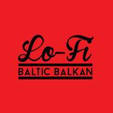 Baltic Balkan - LO FI